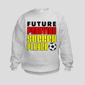 Future Peruvian Soccer Player Sweatshirt