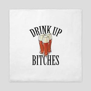 Drink Up Bitches Queen Duvet