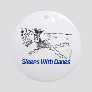 Sleeps With Danes Ornament (Round)