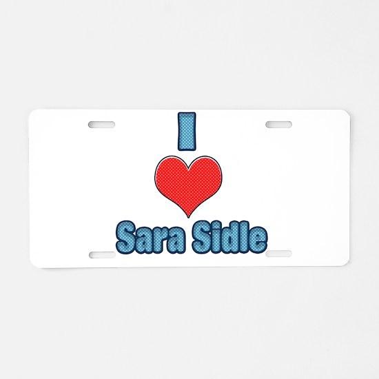 I heart Sara Sidle 2 Aluminum License Plate