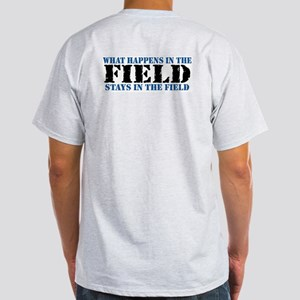 What Happens in the Field... Ash Grey T-Shirt