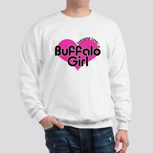 Everyone Loves a Buffalo Girl Sweatshirt