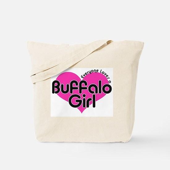 Everyone Loves a Buffalo Girl Tote Bag