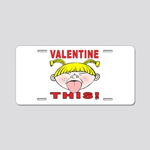 Valentine This! Girl Aluminum License Plate