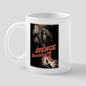Avenge December 7! Mug