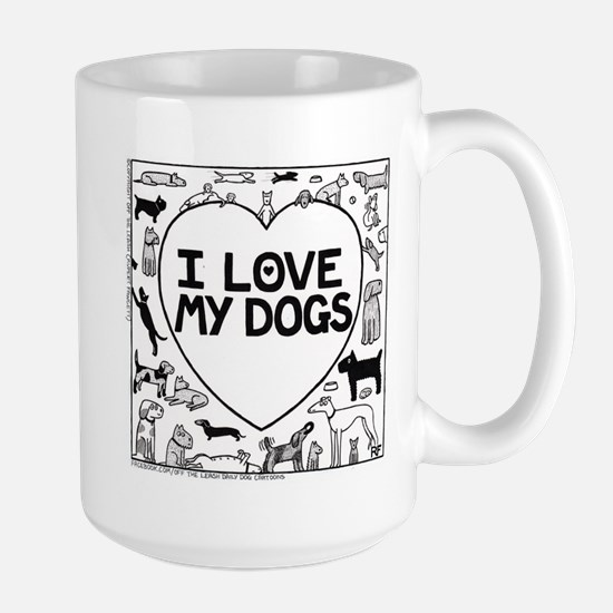I Love My Dogs - Large Mug