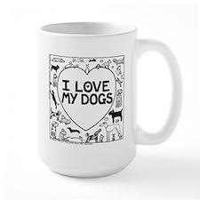 I Love My Dogs - Large Mug