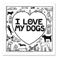 I Love My Dogs - Square Car Magnet 3