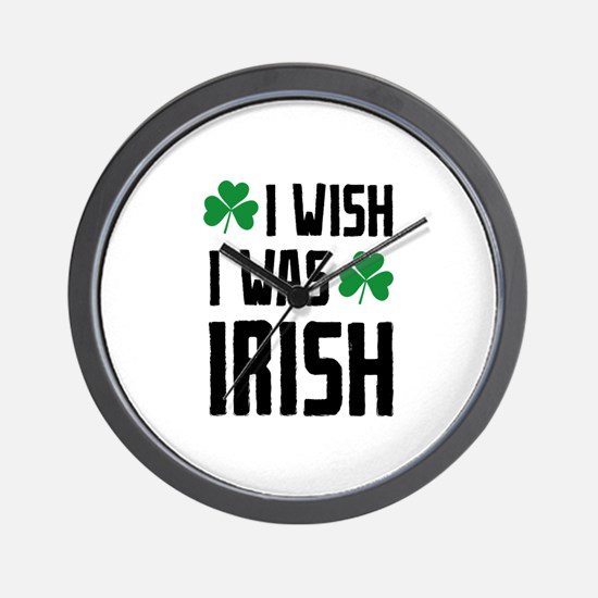 I Wish I Was Irish Wall Clock
