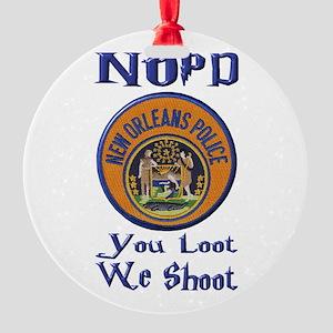 NOPD You Loot We Shoot Ornament