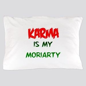 Karma is my Moriarty Pillow Case