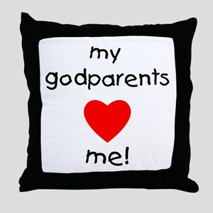 My godparents love me Throw Pillow