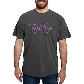 Fag Hag Mens Comfort Colors Shirt