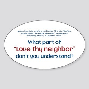Love Thy Neighbor Oval Sticker