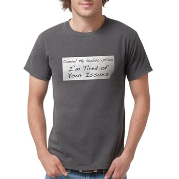 Cancel My Subscription Mens Comfort Colors Shirt