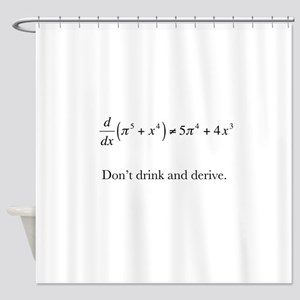 Dont drink and derive Shower Curtain