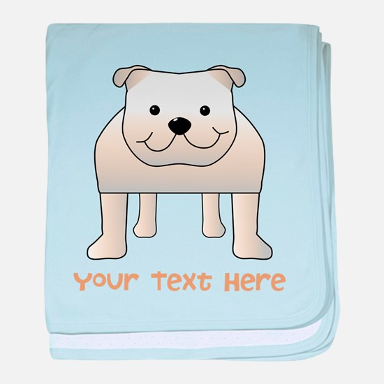 Bulldog and Text. baby blanket