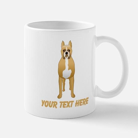 Boxer Dog and Custom Text. Mug