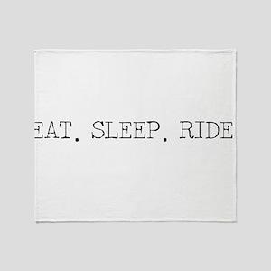 Eat Sleep Ride Throw Blanket