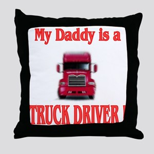 My Daddy is a truck driver Throw Pillow