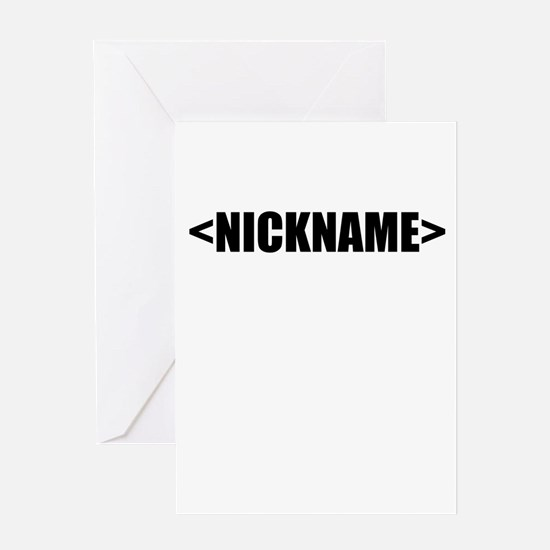 Nickname Personalize It! Greeting Card