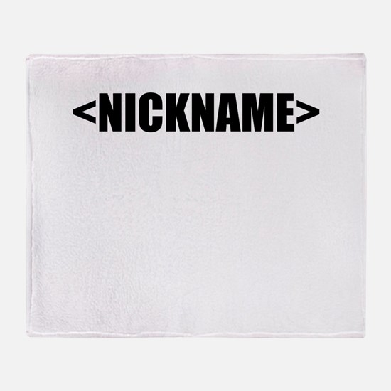 Nickname Personalize It! Throw Blanket