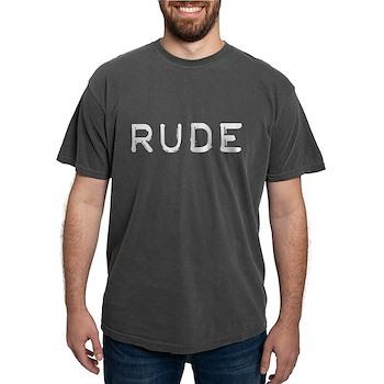 Rude Mens Comfort Colors Shirt