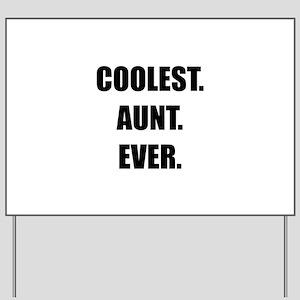 Coolest Aunt Ever Yard Sign