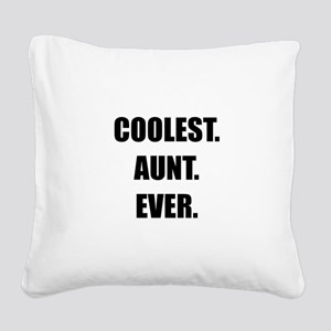 Coolest Aunt Ever Square Canvas Pillow