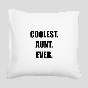 Coolest Aunt Ever Square Canvas Pillow