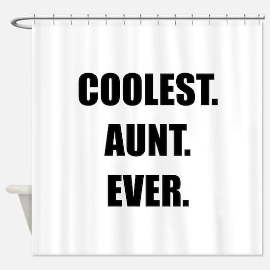 Coolest Aunt Ever Shower Curtain