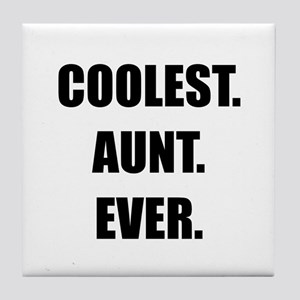 Coolest Aunt Ever Tile Coaster