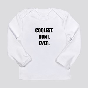Coolest Aunt Ever Long Sleeve T-Shirt