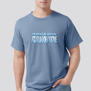 I'd Rather Be Watching Rawhid Mens Comfort Colors