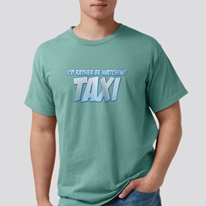 I'd Rather Be Watching Taxi Mens Comfort Colors Sh
