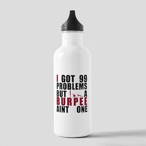 I Got 99 Problems Water Bottle