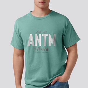 It's an ANTM Thing Mens Comfort Colors Shirt