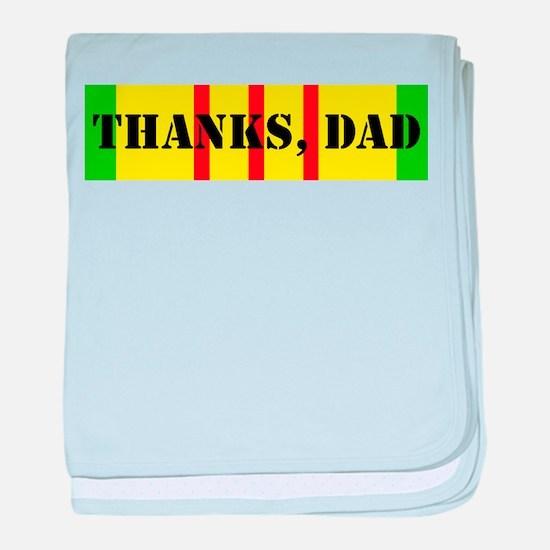 My Dad is a Vietnam Vet; Thanks Dad baby blanket