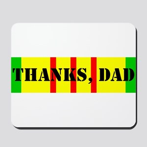 My Dad is a Vietnam Vet; Thanks Dad Mousepad