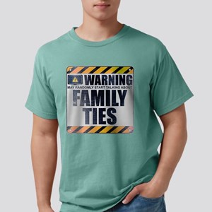 Warning: Family Ties Mens Comfort Colors Shirt