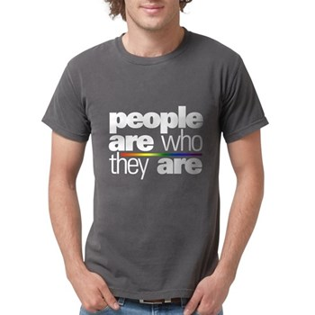 People Are Who They Are Mens Comfort Colors Shirt