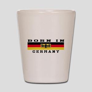Born In Germany Shot Glass