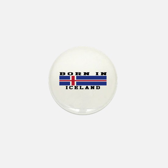 Born In Iceland Mini Button