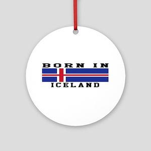 Born In Iceland Ornament (Round)