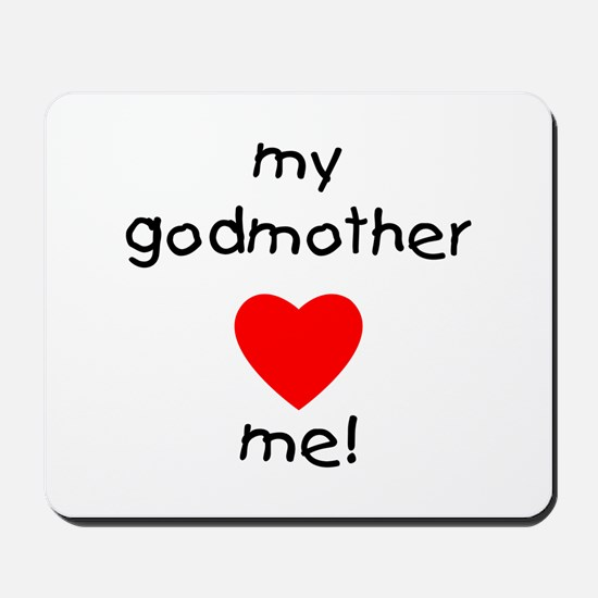 My godmother loves me Mousepad