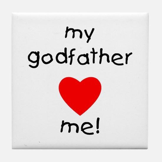 My godfather loves me Tile Coaster