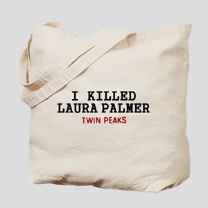 I Killed Laura Palmer Tote Bag