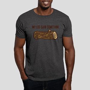 My Log Saw Something T-Shirt