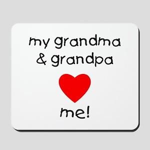 My grandma & grandpa love me Mousepad