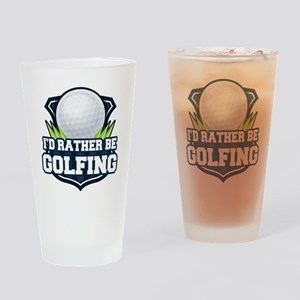 Rather Be Golfing Drinking Glass